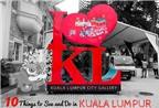 10 trải nghiệm khó quên khi du lịch Kuala Lumpur