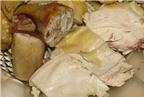 Bí quyết luộc gà ngon cực đỉnh từ chuyên gia ẩm thực