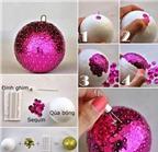 Học ngay 5 cách làm quả cầu Noel để trang trí cây thông