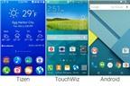 Samsung Tizen và Android: Đâu là sự khác biệt?