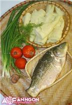 Canh cá nấu măng cho cơm chiều ngon hơn