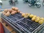 Nguy cơ tiềm ẩn từ món trứng nướng kiểu Thái Lan