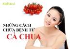 Những cách chữa bệnh từ cà chua