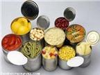 Cẩn trọng với thực phẩm đóng hộp