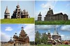 Ngắm những nhà thờ bằng gỗ độc đáo ở Nga