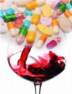 Những loại thuốc phải tránh xa rượu