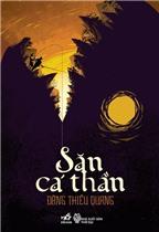 'Săn cá thần' - cuốn sách mới, khác biệt của Đặng Thiều Quang