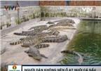 Người dân không nên nuôi cá sấu ồ ạt