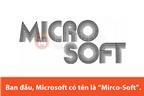 5 điều thú vị chẳng mấy ai hay về Microsoft