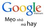 Thêm một vài mẹo hữu ích giúp tìm kiếm hiệu quả hơn với Google