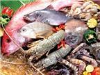 Bí quyết  lựa cá và hải sản tươi ngon