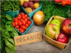 Thực phẩm hữu cơ - giải pháp an toàn cho sức khỏe gia đình
