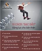 """10 cách """"sạc đầy"""" động lực cho bản thân"""