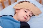 Chăm sóc trẻ sốt tại nhà đúng cách