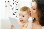3 cách vô cùng đơn giản để trẻ nhỏ biết nói cực nhanh