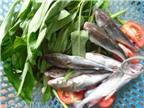 Nhớ vị cá út nấu canh chua rau muống!