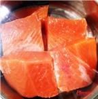 Mẹo chế biến cá hồi đơn giản mà ngon