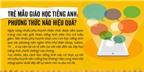 Trẻ mẫu giáo học tiếng Anh: phương thức nào hiệu quả nhất?