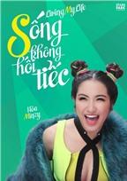 Hòa Minzy ra mắt MV Sống không hối tiếc