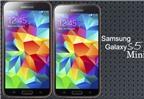Samsung Galaxy S5 mini và Galaxy S5 – Đâu là sự khác biệt?